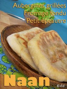 Naan au petit épeautre, aubergines grillées & fromage fondu
