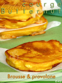 Galettes de courge Butternut, brousse, Provolone & sauge