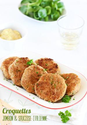 Croquettes au jambon & saucisse italienne (ou de Toulouse)