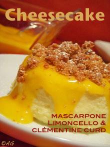 Baby cheesecake déstructuré au mascarpone, Limoncello & clémentine curd