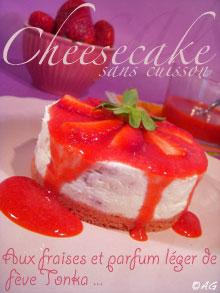 Cheesecake sans cuisson aux fraises & léger parfum de fève Tonka