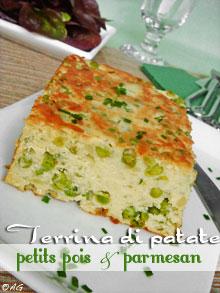 "Terrine de pommes de terre aux petits pois & parmesan … ""Terrina di patate e piselli"""