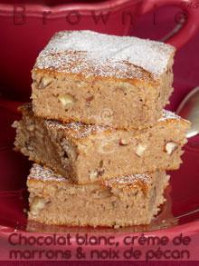 Brownie au chocolat blanc, noix de pécan & crème de marrons