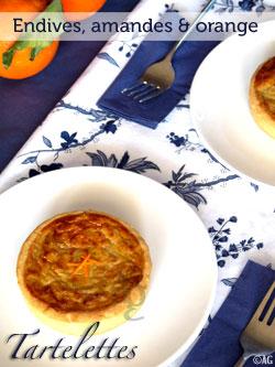 """Tartelettes aux endives, amandes & orange – """"Quand le sucré s'invite chez le salé"""""""