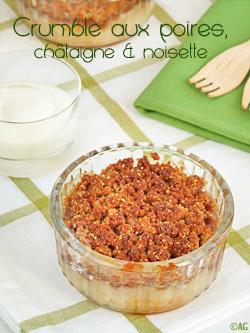 Crumble aux poires, châtaigne & noisette