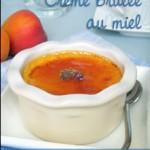 Crème « brûlée au miel », abricots caramélisés & farigoulette