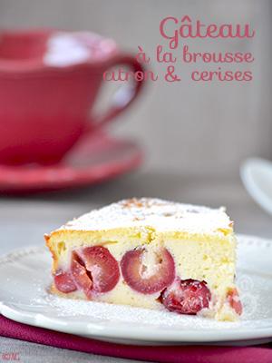 Gâteau à la brousse, zestes de citron & cerises