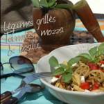 Salade de pâtes aux légumes grillées, tomates, mozzarella & basilic