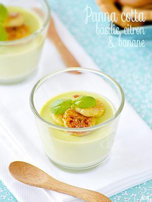 Panna cotta au basilic, zestes de citron & rondelles de banane snackées