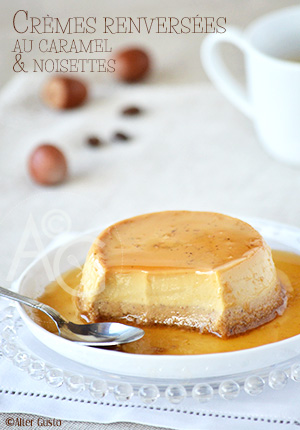 Crèmes renversées au caramel & noisettes – Antico bônet alle nocciole