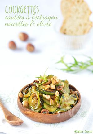 Courgettes sautées à l'estragon, noisettes & olives