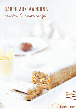 Barre aux marrons, noisettes & citron confit façon nougat